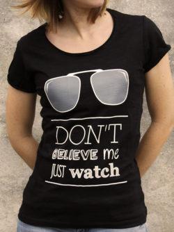 T-shirt pour femme avec un motif représentant des lunettes avec le texte Don't believe me just watch